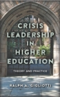 Crisis Leadership in Higher Education : Theory and Practice - eBook
