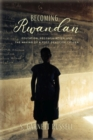Becoming Rwandan : Education, Reconciliation, and the Making of a Post-Genocide Citizen - Book