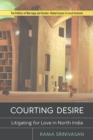 Courting Desire : Litigating for Love in North India - eBook