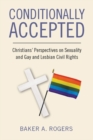 Conditionally Accepted : Christians' Perspectives on Sexuality and Gay and Lesbian Civil Rights - Book