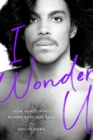 I Wonder U : How Prince Went beyond Race and Back - eBook