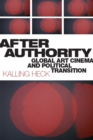 After Authority : Global Art Cinema and Political Transition - Book