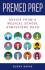 Premed Prep : Advice From A Medical School Admissions Dean - Book