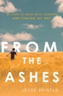 From the Ashes : My Story of Being Metis, Homeless, and Finding My Way - Book
