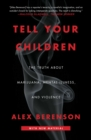 Tell Your Children : The Truth About Marijuana, Mental Illness, and Violence - eBook
