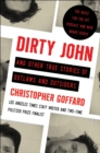Dirty John and Other True Stories of Outlaws and Outsiders - Book