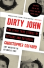 Dirty John and Other True Stories of Outlaws and Outsiders - eBook