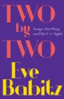 Two by Two : Tango, Two-Step, and the L.A. Night - eBook