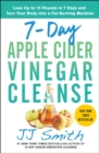 7-Day Apple Cider Vinegar Cleanse : Lose Up to 15 Pounds in 7 Days and Turn Your Body into a Fat-Burning Machine - eBook