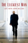 The Luckiest Man : Life with John McCain - Book