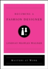 Becoming a Fashion Designer - eBook