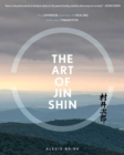 The Art of Jin Shin : The Japanese Practice of Healing with Your Fingertips - Book