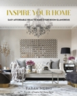 Inspire Your Home : Easy Affordable Ideas to Make Every Room Glamorous - Book