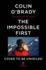 The Impossible First : From Fire to Ice-Crossing Antarctica Alone - Book