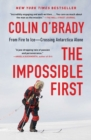 The Impossible First : From Fire to Ice-Crossing Antarctica Alone - eBook