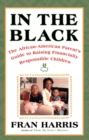 In The Black : The African-American Parent's Guide to Raising Financially Responsible Children - eBook