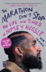 The Marathon Don't Stop : The Life and Times of Nipsey Hussle - eBook