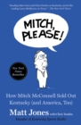 Mitch, Please! : How Mitch McConnell Sold Out Kentucky (and America, Too) - eBook