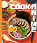 Cook Anime : Eat Like Your Favorite Character-From Bento to Yakisoba - Book