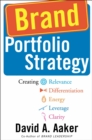 Brand Portfolio Strategy : Creating Relevance, Differentiation, Energy, Leverage, and Clarity - Book