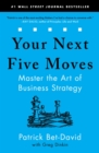 Your Next Five Moves : Master the Art of Business Strategy - eBook