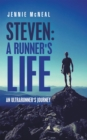 Steven: a Runner's Life : An Ultrarunner's Journey - eBook