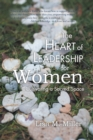 The Heart of Leadership for Women : Cultivating a Sacred Space - eBook