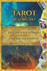 Tarot Is a Healing Art : Develop Your Wisdom and Unleash Your Power - eBook
