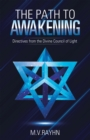 The Path to Awakening : Directives from the Divine Council of Light - eBook