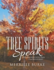 Tree Spirits Speak : Conversations with Trees a Sacred Journey - eBook