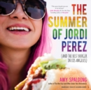 The Summer of Jordi Perez (and the Best Burger in Los Angeles) - eAudiobook