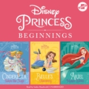 Disney Princess Beginnings: Cinderella, Belle & Ariel - eAudiobook