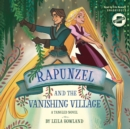 Rapunzel and the Vanishing Village - eAudiobook