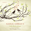 Kahlil Gibran's Little Book of Love - eAudiobook