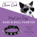 Must Love Dogs: Bark & Roll Forever - eAudiobook
