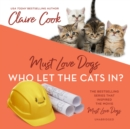 Must Love Dogs: Who Let the Cats In? - eAudiobook