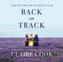 The Wildwater Walking Club: Back on Track - eAudiobook