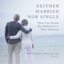 Neither Married nor Single - eAudiobook