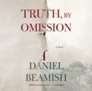 Truth, by Omission - eAudiobook