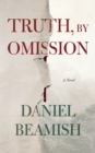 Truth, by Omission - eBook