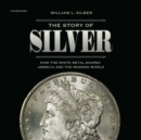 The Story of Silver - eAudiobook