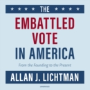 The Embattled Vote in America - eAudiobook
