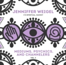 Mediums, Psychics, and Channelers, Vol. 3 - eAudiobook