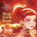 Astra's Mixed-Up Mission - eAudiobook