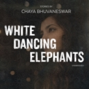 White Dancing Elephants - eAudiobook