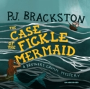 The Case of the Fickle Mermaid : A Brothers Grimm Mystery - eAudiobook