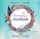 Choosing to Be a Medium - eAudiobook