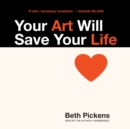 Your Art Will Save Your Life - eAudiobook
