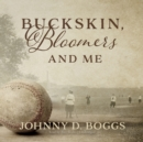 Buckskin, Bloomers, and Me - eAudiobook