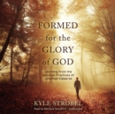 Formed for the Glory of God - eAudiobook